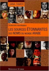 Les sources étonnantes des noms du monde arabe