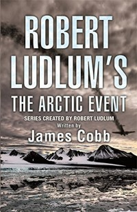 Robert Ludlum's The Arctic Event: A Covert-One Novel