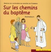 Sur les chemins du baptême - Animateurs