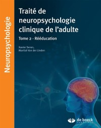 Traité de neuropsychologie clinique : Tome 2
