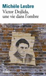 Victor Dojlida, une vie dans l'ombre [Poche]