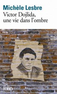 Victor Dojlida, une vie dans l'ombre