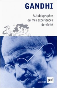 Autobiographie ou mes expériences de vérité