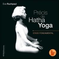 Précis de Hatha Yoga - Stade fondamental