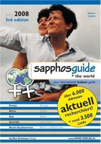 Sapphosguide 2007/2008 weltweit: International Lesbian Guide. Deutsch/Englisch