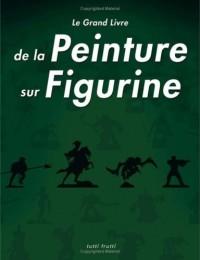 Le Grand Livre de la Peinture sur Figurines