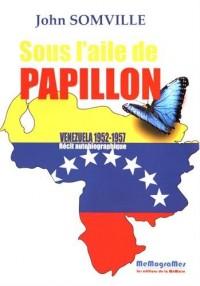 Sous l'Aile de Papillon - Venezuela 1952-1957