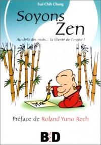 Soyons Zen : Au-delà des mots... la liberté de l'esprit !