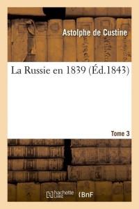 La Russie en 1839  T 3  ed 1843