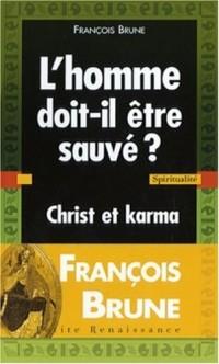 L'homme doit-il être sauvé ? : Christ et karma