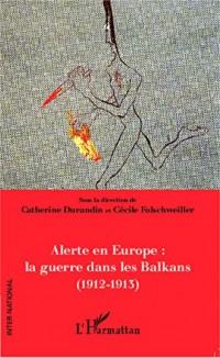 Alerte en Europe : le guerre dans les Balkans (1912-1913)