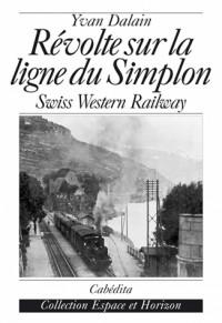 Révolte sur la ligne du Simplon : Swiss Western Railway