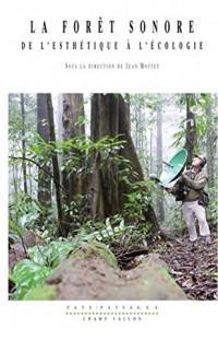 La forêt sonore : De l'esthétique à l'écologie (1CD audio)