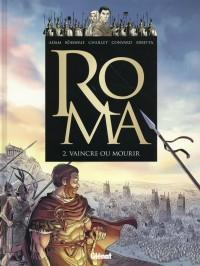 Roma - Tome 02: Vaincre ou mourir