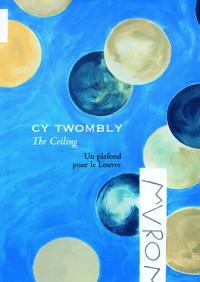 Cy twombly-the ceiling-un plafond pour l