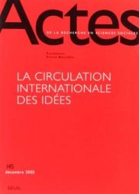 Actes de la recherche en sciences sociales, numéro 145 : La circulation internationale des idées