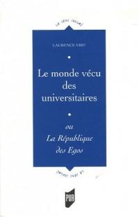 Le monde vécu des universitaires : Ou la République des Egos