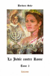 La Judée contre Rome : Tome 3