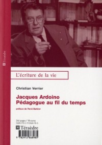 Jacques Ardoino - Un pédagogue au fil du temps