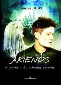 Ariends - Première Partie : la Citadelle Argentee