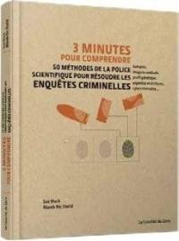 3 minutes pour comprendre 50 méthodes de la police scientifique pour résoudre les enquêtes criminelles