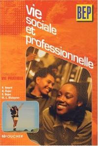 Vie pratique : Vie sociale et professionnelle, BEP