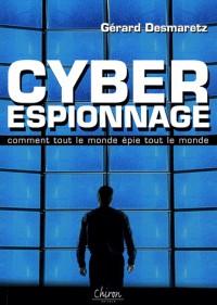 Cyber-espionnage : Ou comment tout le monde épie tout le monde !