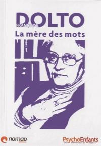 Françoise Dolto : la mère des mots