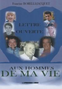 LETTRE OUVERTE AUX HOMMES DE MA VIE