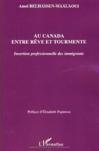 Au Canada entre rêve et tourmente : Insertion professionnelle des immigrants