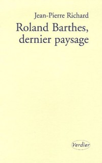 Roland Barthes, dernier paysage