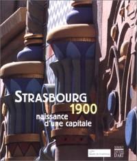 Strasbourg, 1900 : naissance d'une capitale