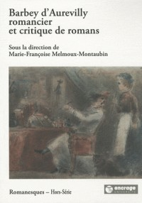 Barbey d'Aurevilly Romancier et Critique de Romans