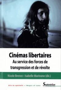 Cinémas libertaires : Au service des forces de transgression et de révolte