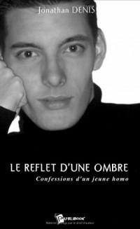 Le reflet d'une ombre : Confessions d'un jeune homo