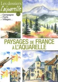 Dossiers de l Aquarelle - Paysages de France