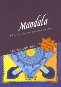 Mandala : Fil de vie vers son expression créatrice