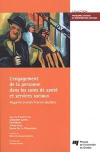 L'engagement de la personne dans les soins de santé et services sociaux : Regards croisés France-Québec