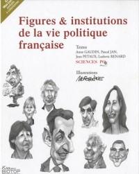 Figures & institutions de la vie politique française