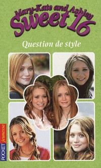 Mary-Kate and Ashley Sweet 16, Tome 14 : Question de style