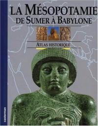 La Mésopotamie : de Sumer à Babylone