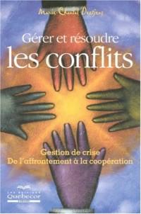 Gérer et résoudre les conflits