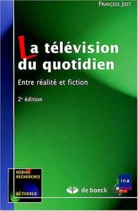 La télévision du quotidien : Entre réalité et fiction