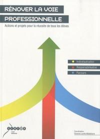 Rénover la voie professionnelle : Actions et projets pour la réussite de tous les élèves