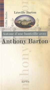 Autour d'une bouteille avec Anthony Barton