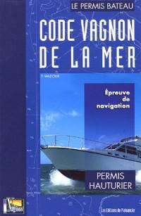 Code Vagnon de la mer : Tome 2, Epreuve de navigation du permis hauturier
