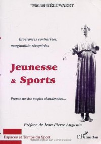 Jeunesse et sports propos sur des utopies abandonnees...esperances contrariees ma
