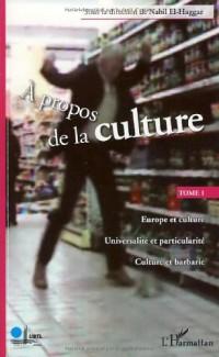 A propos de la culture : Tome 1