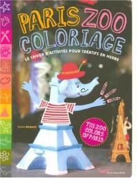 Paris Zoo coloriage : Le cahier d'activités pour créatifs en herbe