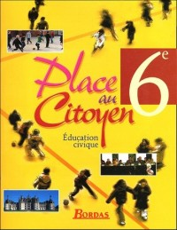 Place au Citoyen 6e : Education civique